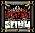 Uniformen der alten Armee; Das Waldorf-Astori ...