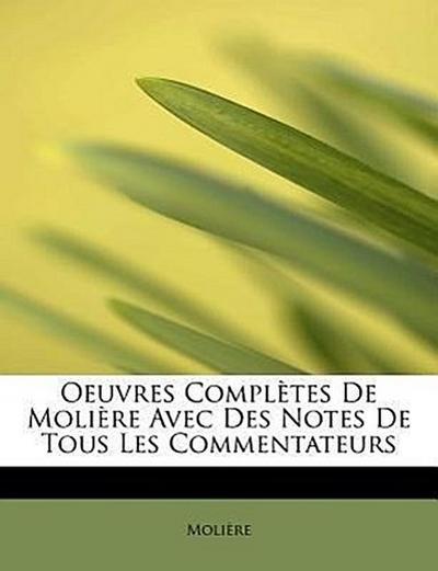 Oeuvres Complètes De Molière Avec Des Notes De Tous Les Commentateurs