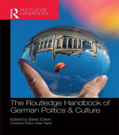 The Routledge Handbook of German Politics & Culture