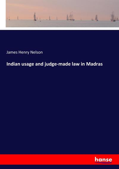 Indian usage and judge-made law in Madras