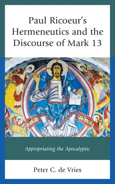 Paul Ricoeur's Hermeneutics and the Discourse of Mark 13