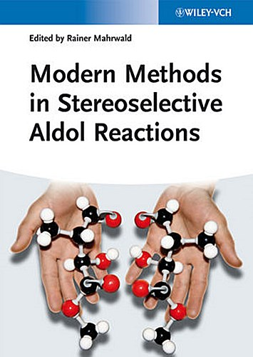 Modern Methods in Stereoselective Aldol Reactions | Rainer M ... 9783527332052