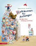 Aufräumen für Anfänger; Ein Buch über Ordnung und Chaos; Ill. v. Worms, Ina; Deutsch; durchgehend farbig illustriert