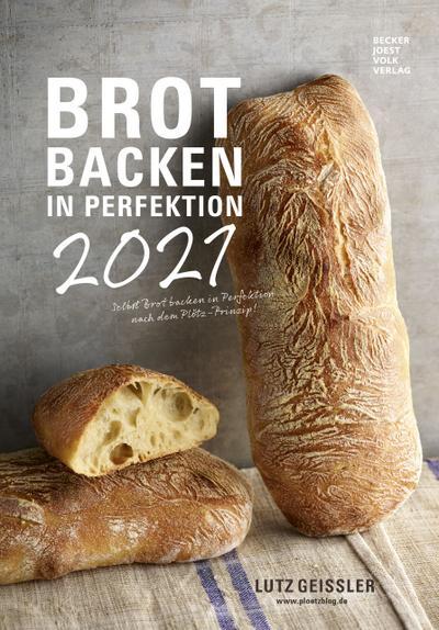 Brot backen in Perfektion 2021 - Rezeptkalender