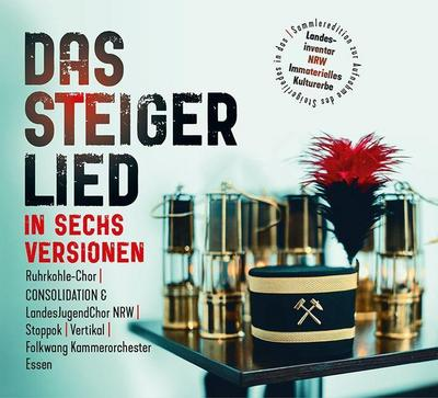 Das Steigerlied in sechs Versionen