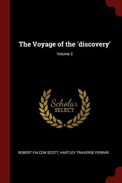 The Voyage of the 'Discovery'; Volume 2