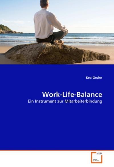 Work-Life-Balance: Ein Instrument zur Mitarbeiterbindung