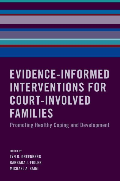 Evidence-Informed Interventions for Court-Involved Families