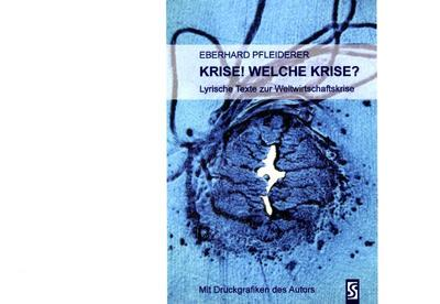 Krise! Welche Krise?: Lyrische Texte zur Weltwirtschaftskrise