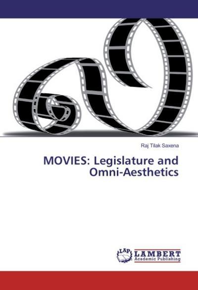 MOVIES: Legislature and Omni-Aesthetics