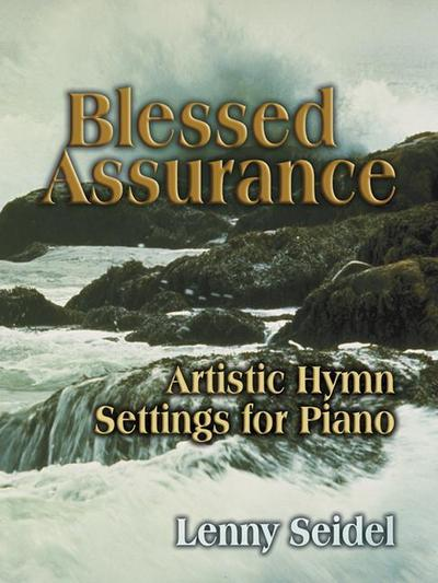 Blessed Assurance: Artistic Hymn Settings for Piano