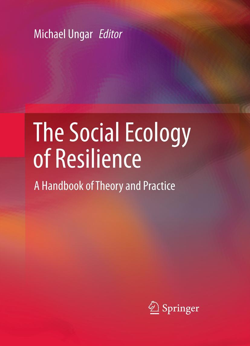 The Social Ecology of Resilience Michael Ungar