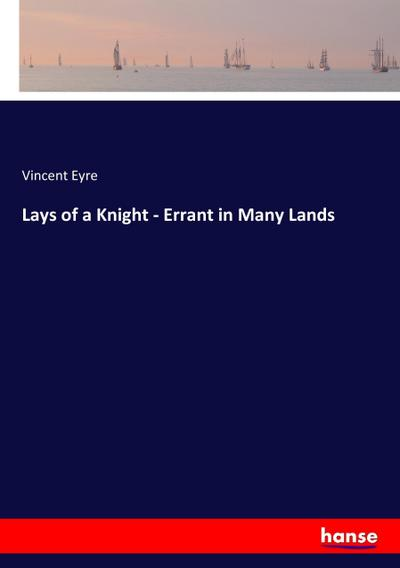 Lays of a Knight - Errant in Many Lands