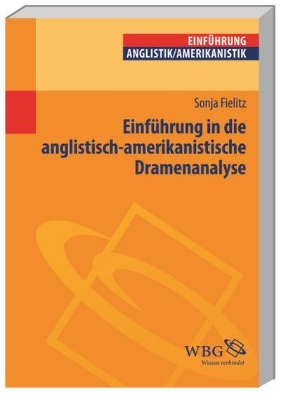 Einführung in die anglistisch-amerikanistische Dramenanalyse; Studium kompakt; Deutsch; 5 schw.-w. Abb., Bibl., Reg., 5 Illustr.
