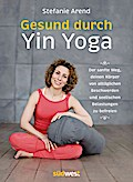 Gesund durch Yin Yoga