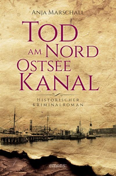 Tod am Nord-Ostseekanal; Historischer Kriminalroman; Deutsch
