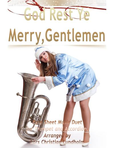 God Rest Ye Merry, Gentlemen Pure Sheet Music Duet for Trumpet and Accordion, Arranged by Lars Christian Lundholm