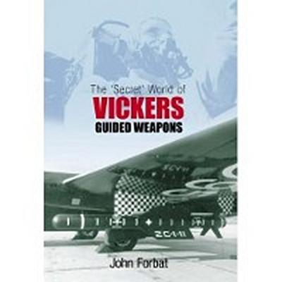 The 'Secret' World of Vickers Guided Weapons