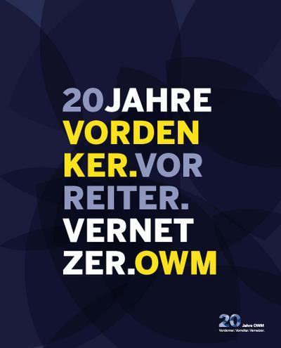 Vordenker, Vorreiter, Vernetzer - 20 Jahre OWM