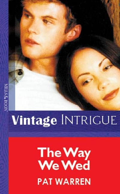 The Way We Wed (Mills & Boon Vintage Intrigue)