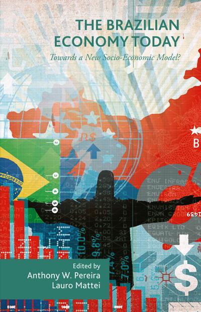 The Brazilian Economy Today: Towards a New Socio-Economic Model?