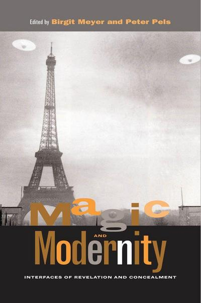 Magic and Modernity: Interfaces of Revelation and Concealment