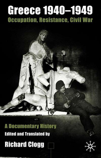 Greece 1940-1949: Occupation, Resistance, Civil War