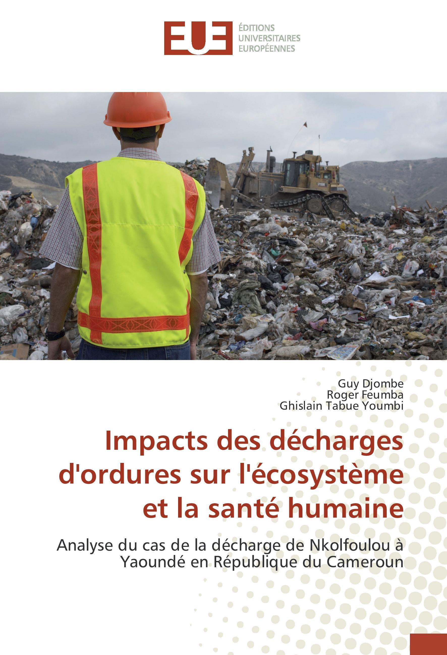 Impacts des décharges d'ordures sur l'écosystème et la santé ... 9783841666239
