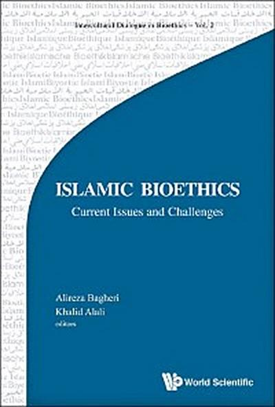 Islamic Bioethics: Current Issues And Challenges
