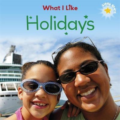 Little Stars: What I Like - Holidays