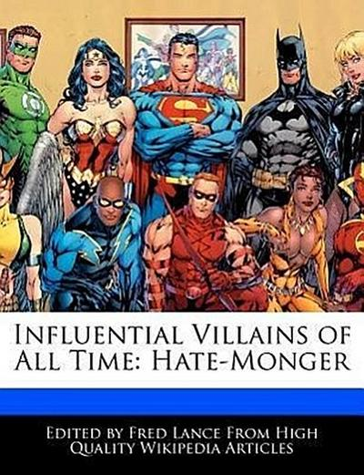 Influential Villains of All Time: Hate-Monger