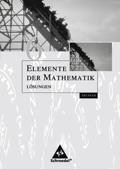Elemente der Mathematik 6. Lösungen. Sekundarstufe 1. Sachsen