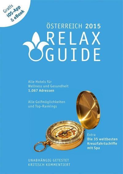 RELAX Guide 2015 Österreich, kritisch getestet: alle Wellness- und Gesundheitshotels. GRATIS: Foto iOS-App & eBook, PLUS: Kreuzfahrten im Test: TOP ... und die neuesten Angebote sehen.