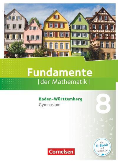Fundamente der Mathematik 8. Schuljahr - Baden-Württemberg - Schülerbuch