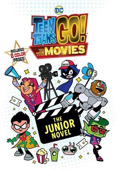 Teen Titans Go!: To the Movies: The Junior Novel
