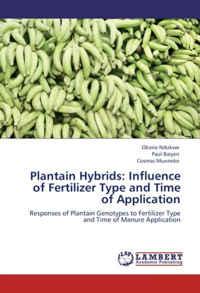 Plantain Hybrids: Influence of Fertilizer Type and Time of Application