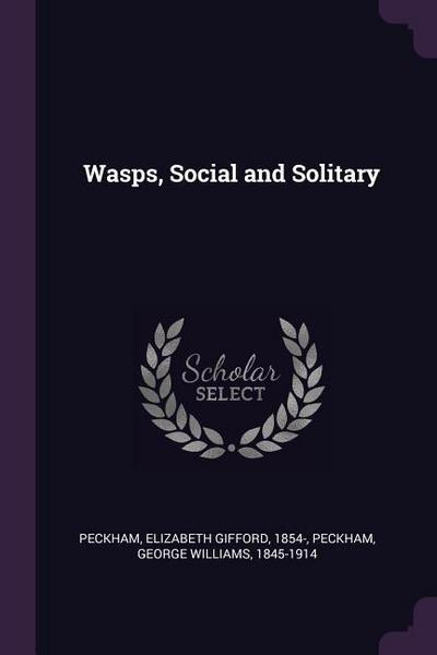 Wasps, Social and Solitary