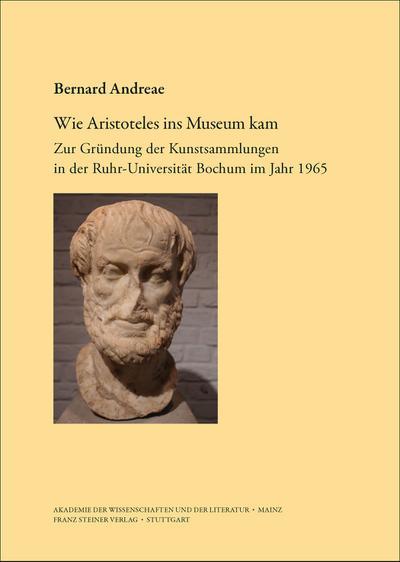 Wie Aristoteles ins Museum kam