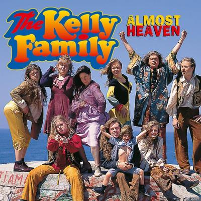 The Kelly Family:  Almost Heaven