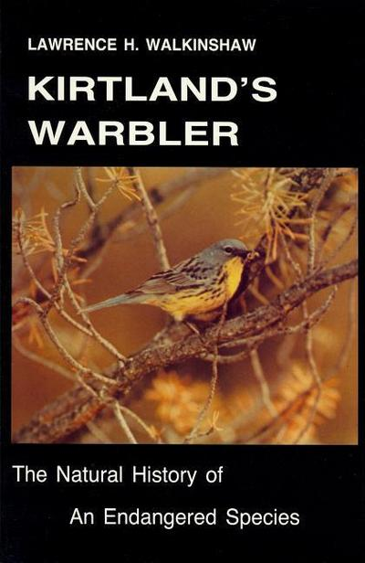 Kirtland's Warbler: The Natural History of an Endangered Species