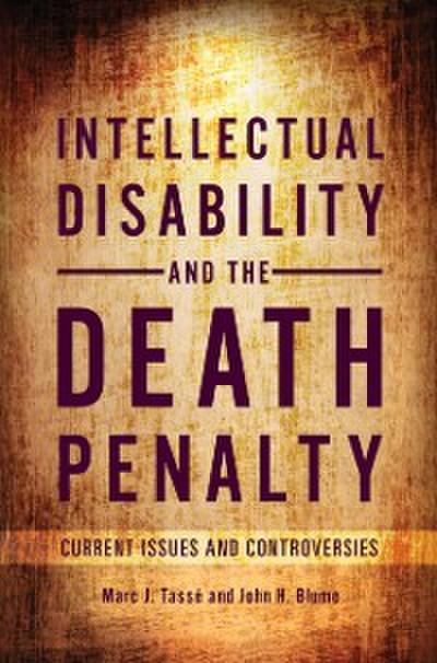 Intellectual Disability and the Death Penalty: Current Issues and Controversies