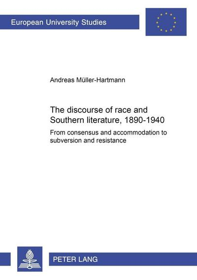 The discourse of race and Southern literature, 1890 - 1940