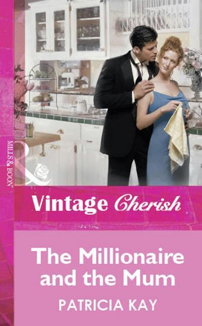 The Millionaire and the Mum (Mills & Boon Vintage Cherish)