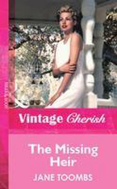 The Missing Heir (Mills & Boon Vintage Cherish)