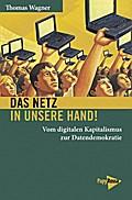 Das Netz in unsere Hand!: Vom digitalen Kapitalismus zur Datendemokratie (Neue Kleine Bibliothek)