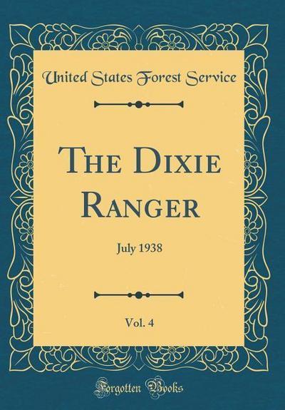 The Dixie Ranger, Vol. 4: July 1938 (Classic Reprint)