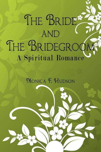 The Bride and the Bridegroom: A Spiritual Romance