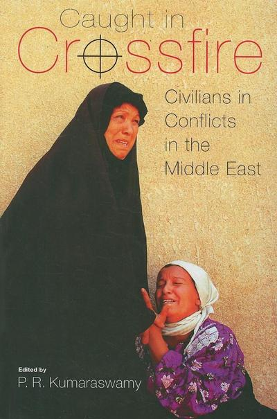 Caught in Crossfire: Civilians in Conflicts in the Middle East