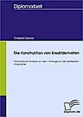 Die Konstruktion von Kreditderivaten - Christian Teicher
