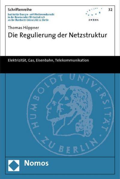 Die Regulierung der Netzstruktur